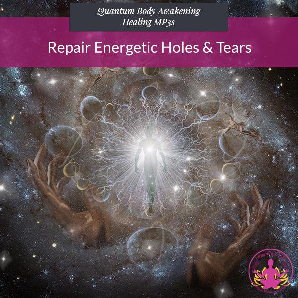 Repair Energetic Holes and Tears 1