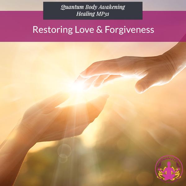 Restoring Love & Forgiveness Replay 1